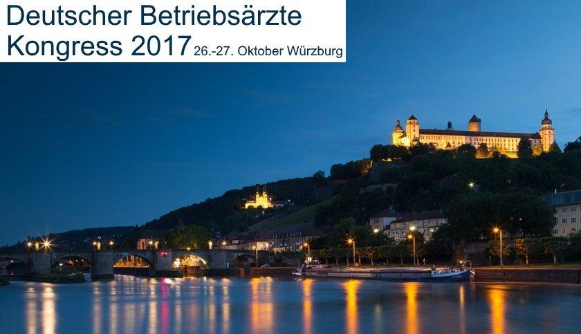 Betriebsärzte-Kongress, Betriebsärztekongress 2017, Würzburg